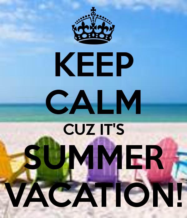 keep-calm-cuz-its-summer-vacation