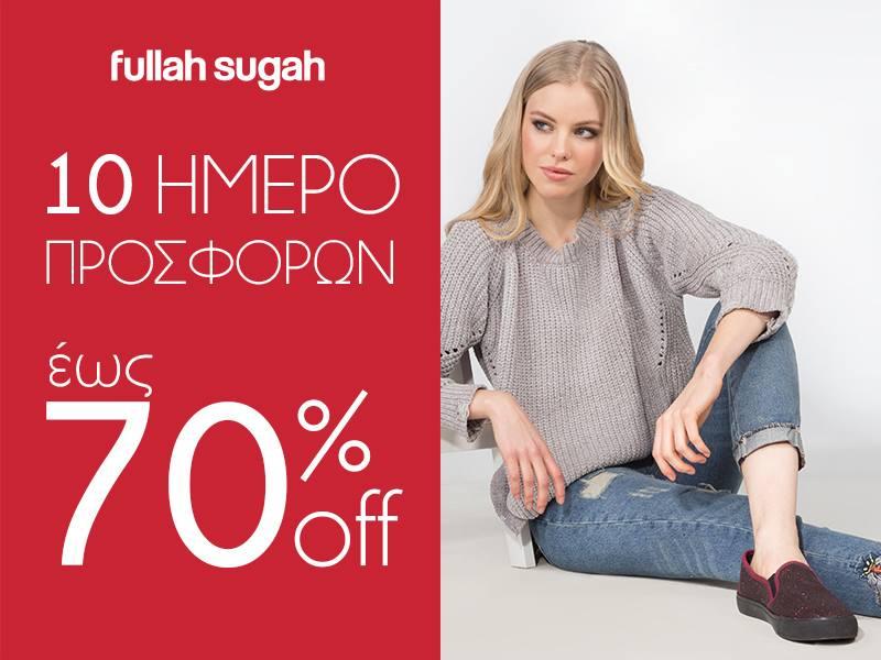 04e5d956b65 Στα Fullah Sugah θα βρείτε ρούχα, τσάντες και παπούτσια έως -70%. Μπορείτε  να δείτε αναλυτικά τις προσφορές εδώ . Οι προσφορές ισχύουν σε όλα τα  καταστήματα ...